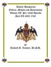 Austro-Hungarian Orders, Medals and Decorations, Volume II: Pre-1848 Awards Part II, 1635-1740