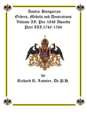 Austro-Hungarian Orders, Medals and Decorations, Volume II: Pre-1848 Awards Part III, 1740-1766