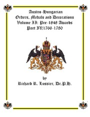 Austro-Hungarian Orders, Medals and Decorations, Volume II: Pre-1848 Awards Part IV, 1766-1780