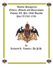 Austro-Hungarian Orders, Medals and Decorations, Volume II: Pre-1848 Awards Part V, 1780-1790
