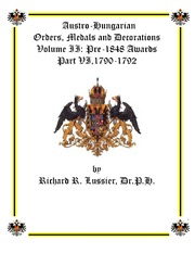 Austro-Hungarian Orders, Medals and Decorations, Volume II: Pre-1848 Awards Part VI, 1790-1792