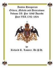 Austro-Hungarian Orders, Medals and Decorations, Volume II: Pre-1848 Awards Part VII, 1792-1804