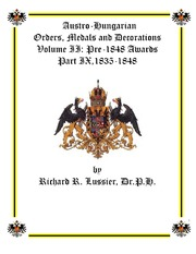 Austro-Hungarian Orders, Medals and Decorations, Volume II: Pre-1848 Awards Part IX, 1835-1848