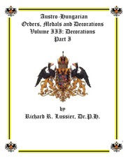 Austro-Hungarian Orders, Medals and Decorations, Volume III: Decorations Part I (pg. 64)