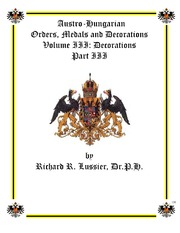 Austro-Hungarian Orders, Medals and Decorations, Volume III: Decorations Part III