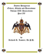 Austro-Hungarian Orders, Medals and Decorations, Volume III: Decorations Part IV