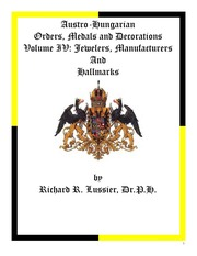 Austro-Hungarian Orders, Medals and Decorations, Volume IV: Jewelers, Manufacturers And Hallmarks