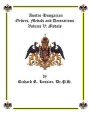 Austro-Hungarian Orders, Medals and Decorations, Volume V: Medals