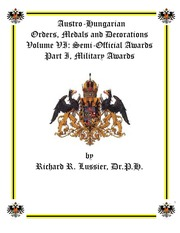 Austro-Hungarian Orders, Medals and Decorations, Volume VI: Semi-Official Awards Part I, Military Awards