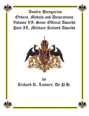 Austro-Hungarian Orders, Medals and Decorations, Volume VI: Semi-Official Awards Part IL, Military Related Awards