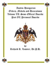 Austro-Hungarian Orders, Medals and Decorations, Volume VI: Semi-Official Awards Part IV, Personal Awards