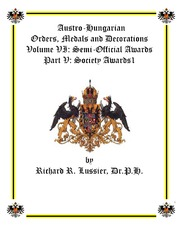 Austro-Hungarian Orders, Medals and Decorations, Volume VI: Semi-Official Awards Part V: Society Awards 1