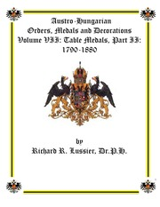 Austro-Hungarian Orders, Medals and Decorations, Volume VII: Table Medals, Part II: 1882-1906