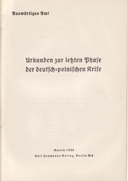 Auswaertiges Amt Weissbuch Urkunden Zur Letzten Phase Der Deutsch Polnischen Krise 1939, 30 S., Scan, Fraktur