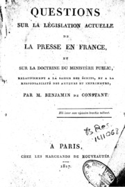 Questions sur la législation actuelle de la presse en France et sur la doctrine du ministère public : relativement à la saisie des écrits et à la responsabilité des auteurs et imprimeurs