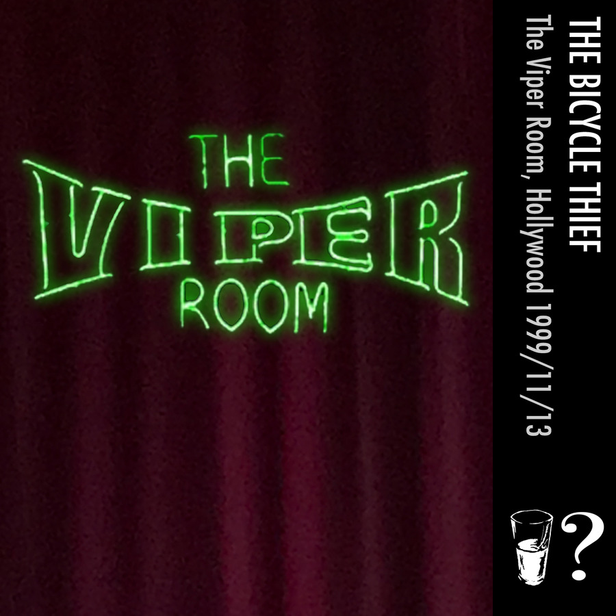 The Bicycle Thief Live at TheViperRoom on 1999-11-13 : Free