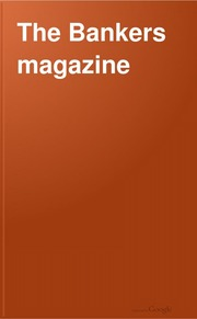 The Bankers Magazine [vol. 44]