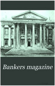 The Bankers Magazine [vol. 71]