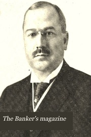 The Bankers Magazine [vol. 81]
