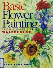 Basic Flower Painting Techniques In Watercolor Basic Techniques Series Free Download Borrow And Streaming Internet Archive