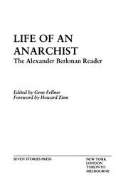 Life of an Anarchist: The Alexander Berkman Reader