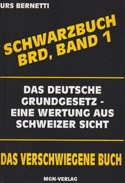 Bernetti, Urs Schwarzbuch BRD Band 1 Grundgesetz 2001