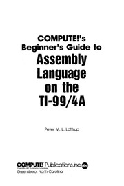 Compute!'s beginner's guide to assembly language on the TI