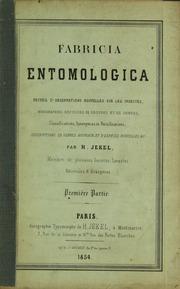 Fabricia entomologica; recueil d-observations nouvelles sur les insectes; monographies, révisions de groupes et de genres, classifications, synonymies et rectifications, decriptions de genres nouveaux et d-espèces nouvelles,