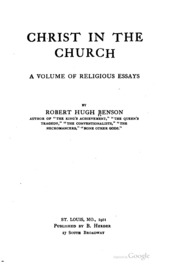 Christ In The Church A Volume Of Religious Essays  Benson Robert  Christ In The Church A Volume Of Religious Essays  Benson Robert Hugh    Free Download Borrow And Streaming  Internet Archive