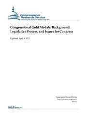 Congressional Gold Medals: Background, Legislative Process, and Issues for Congress