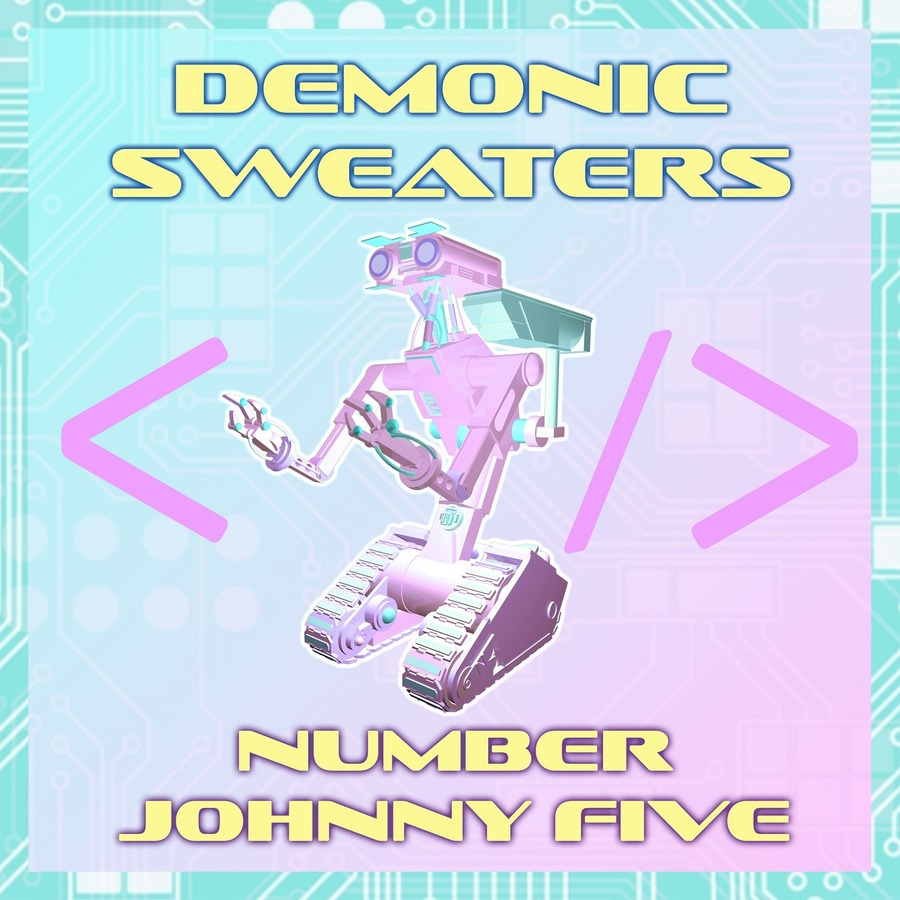 Number Johnny Five : Demonic Sweaters : Free Download