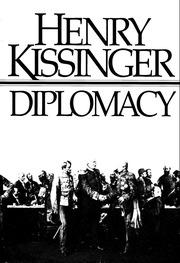 Diplomacy - Henry Kissinger : Henry Kissinger : Free