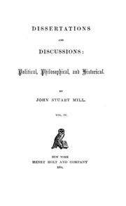 Dissertations and discussions john stuart mill