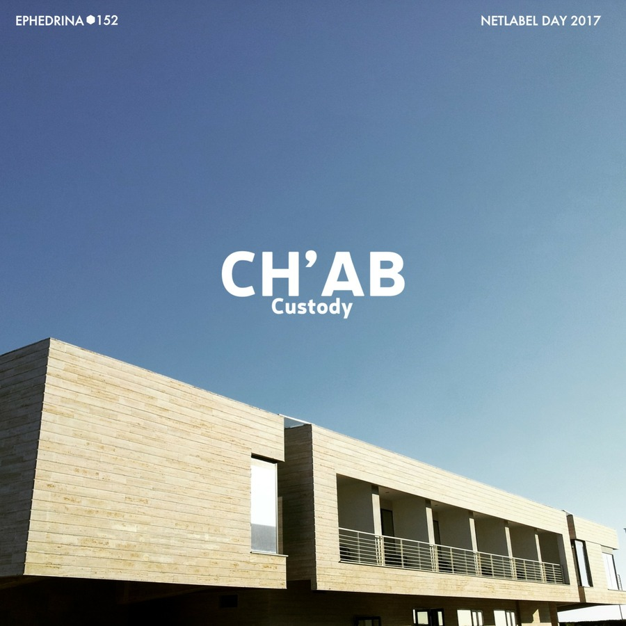 EPH152] CH'AB - Custody (NLD 2017) : Ephedrina's Crew : Free