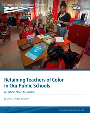 ERIC ED561078: Retaining Teachers of Color in Our Public Schools: A Critical Need for Action