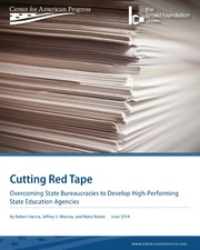 ERIC ED561089: Cutting Red Tape: Overcoming State Bureaucracies to Develop High-Performing State Education Agencies