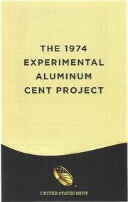 The Experimental Aluminum Cent Project