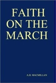 Faith On The March By A H Macmillan : A H  Macmillan : Free Download