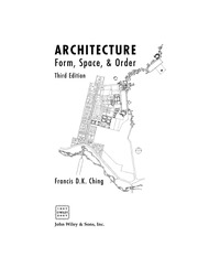 Francis D. K. Ching, Architecture Form, Space And Order 3rd Edition on