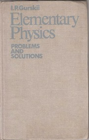 Gurskii Elementary Physics Problems And Solutions : I  P