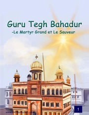 Guru Tegh Bahadur Le Martyr Grand et Le Sauveur