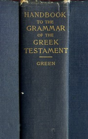 Handbook To The Grammar Of The Greek Testament By Rev