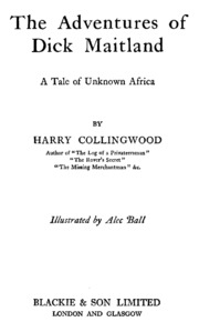 The Adventures of Dick Maitland: A Tale of Unknown Africa