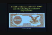 Series 1900 Gold Certificates and Other High Denomation Large Size Notes