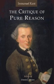 essay on the critique of pure reason The central project of the critique of pure reason is to answer two sets of questions: what can we know and how can we know it and what can't we know and why can't.