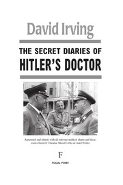 secret diaries of hitlers doctors Buy the secret diaries of hitler's doctor abridged edition by theo morell, david irving (isbn: 9780586206393) from amazon's book store everyday low prices and free delivery on eligible orders.