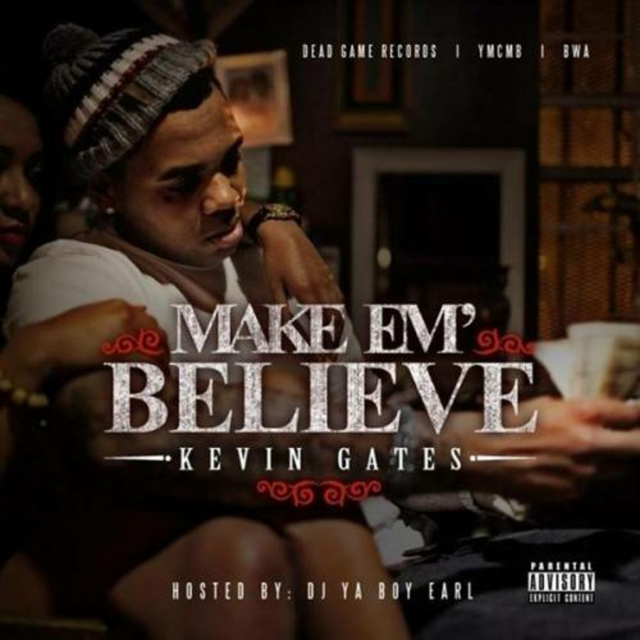 Kevin Gates Make Em Believe 2012 Free Download Borrow And Streaming Internet Archive