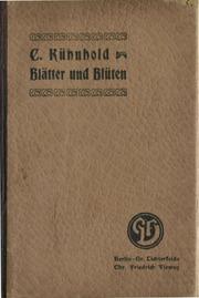 C. Kühnhold - Blätter und Blüten. Liederbuch für Mittel- und Oberklassen, Chr. Friedrich Vieweg, Berlin-G. Lichterfelde, 1904