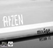 RiZEN - MixAge... Lesson #1