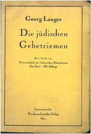Die jüdischen Gebetriemen. Mit Anhang: Verwandtschaft mit afrikanischen Kulturkreisen. Das Feuer - Die Schlange